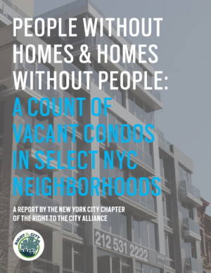 People Without Homes and Homes Without People: A Count of Vacant Condos In Select NYC Neighborhoods