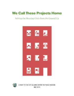 We Call These Projects Home: Solving the Housing Crisis from the Ground Up, a Right to the City Alliance Report on Public Housing
